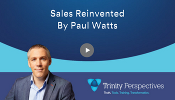 Trinity podcast - Sales Reinvented by Paul Watts